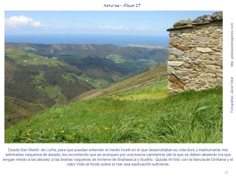 11 Asturias - Álbum 27 Fotografías: Javier Vidal http: asturiasenimagenes.com Desde San Martín de Luiña, para que puedan entender el medio hostil en e