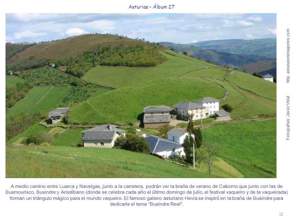 12 Asturias - Álbum 27 Fotografías: Javier Vidal http: asturiasenimagenes.com A medio camino entre Luarca y Navelgas, junto a la carretera, podrán ver