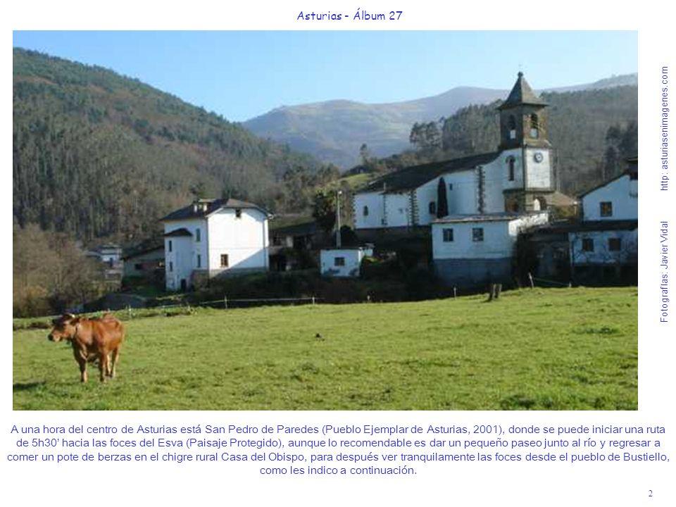 2 Asturias - Álbum 27 Fotografías: Javier Vidal http: asturiasenimagenes.com A una hora del centro de Asturias está San Pedro de Paredes (Pueblo Ejemp