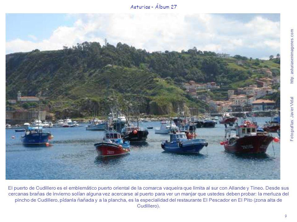 9 Asturias - Álbum 27 Fotografías: Javier Vidal http: asturiasenimagenes.com El puerto de Cudillero es el emblemático puerto oriental de la comarca va
