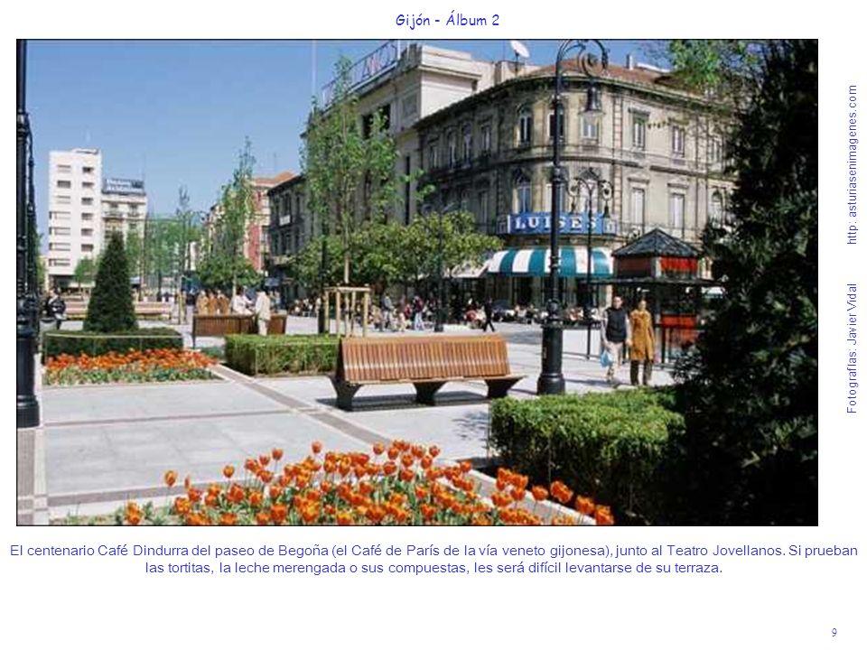 9 Gijón - Álbum 2 Fotografías: Javier Vidal http: asturiasenimagenes.com El centenario Café Dindurra del paseo de Begoña (el Café de París de la vía v