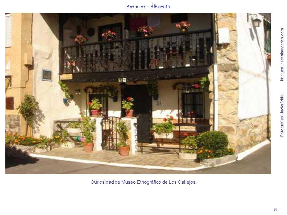 10 Asturias - Álbum 15 Fotografías: Javier Vidal http: asturiasenimagenes.com Curiosidad de Museo Etnográfico de Los Callejos.