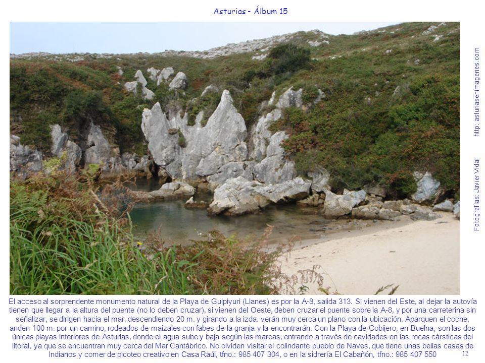 12 Asturias - Álbum 15 Fotografías: Javier Vidal http: asturiasenimagenes.com El acceso al sorprendente monumento natural de la Playa de Gulpiyuri (Ll