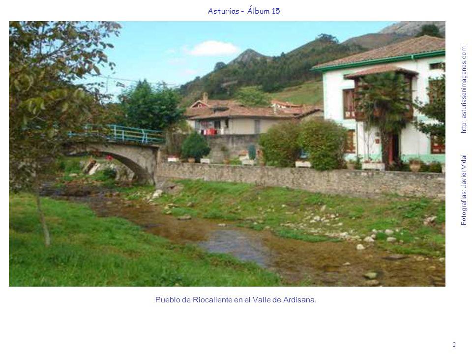 2 Asturias - Álbum 15 Fotografías: Javier Vidal http: asturiasenimagenes.com Pueblo de Riocaliente en el Valle de Ardisana.