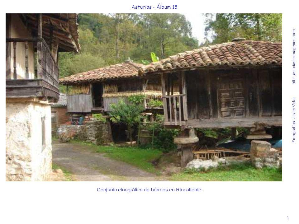 3 Asturias - Álbum 15 Fotografías: Javier Vidal http: asturiasenimagenes.com Conjunto etnográfico de hórreos en Riocaliente.