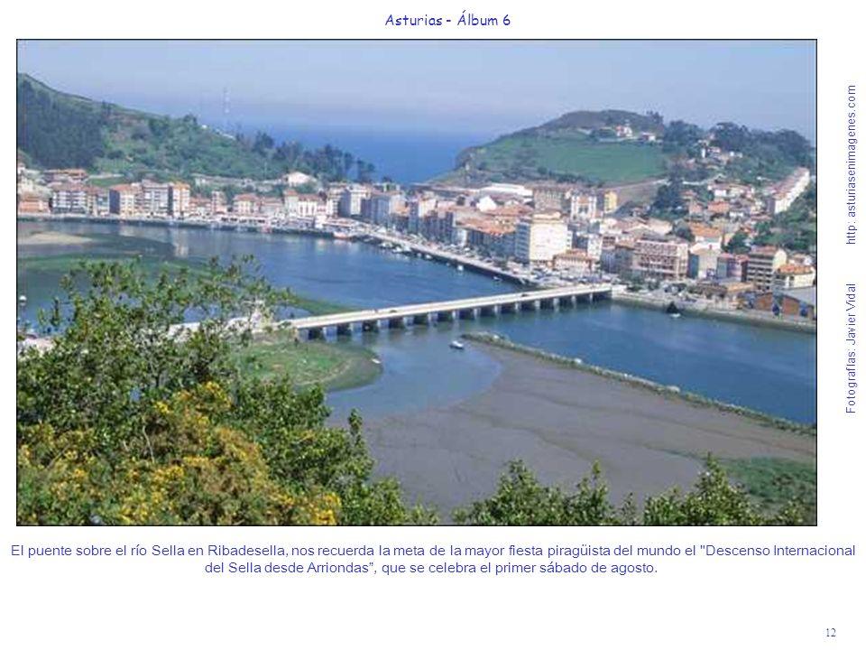 12 Asturias - Álbum 6 Fotografías: Javier Vidal http: asturiasenimagenes.com El puente sobre el río Sella en Ribadesella, nos recuerda la meta de la m