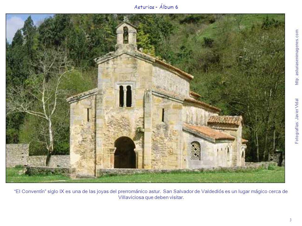 3 Asturias - Álbum 6 Fotografías: Javier Vidal http: asturiasenimagenes.com El Conventín siglo IX es una de las joyas del prerrománico astur. San Salv