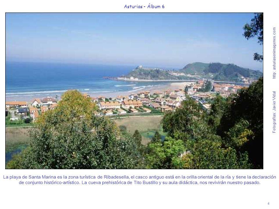 4 Asturias - Álbum 6 Fotografías: Javier Vidal http: asturiasenimagenes.com La playa de Santa Marina es la zona turística de Ribadesella, el casco ant