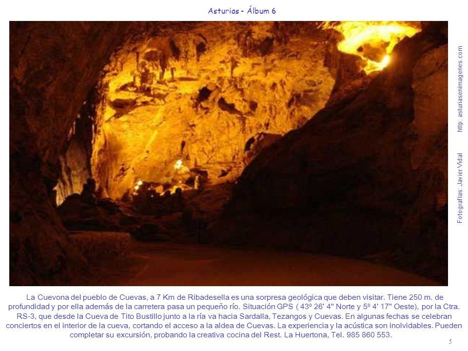 5 Asturias - Álbum 6 Fotografías: Javier Vidal http: asturiasenimagenes.com La Cuevona del pueblo de Cuevas, a 7 Km de Ribadesella es una sorpresa geo