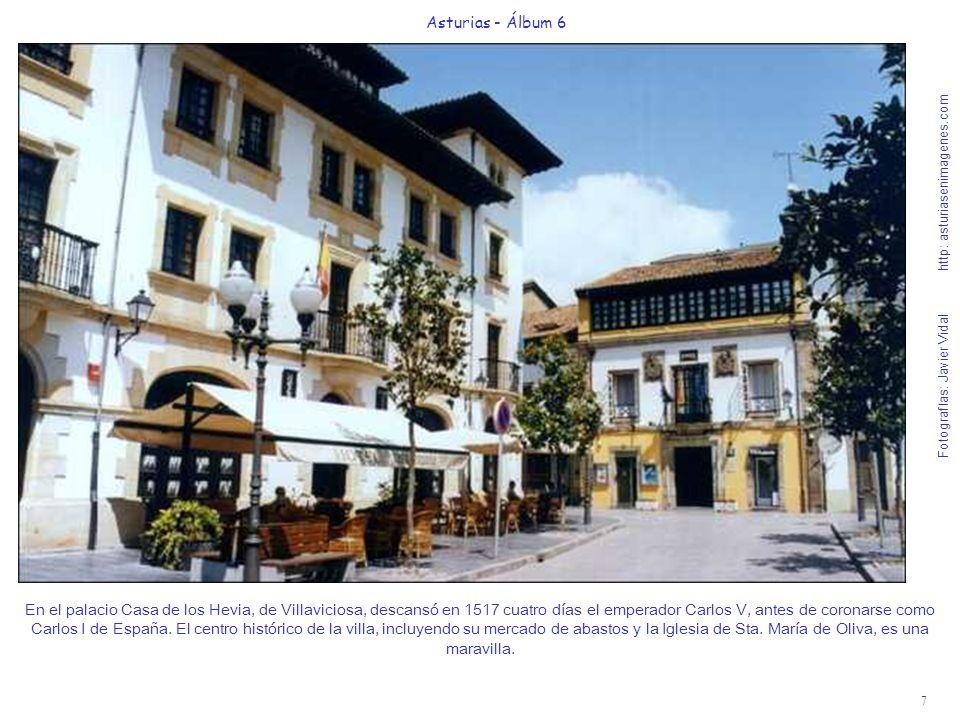 7 Asturias - Álbum 6 Fotografías: Javier Vidal http: asturiasenimagenes.com En el palacio Casa de los Hevia, de Villaviciosa, descansó en 1517 cuatro