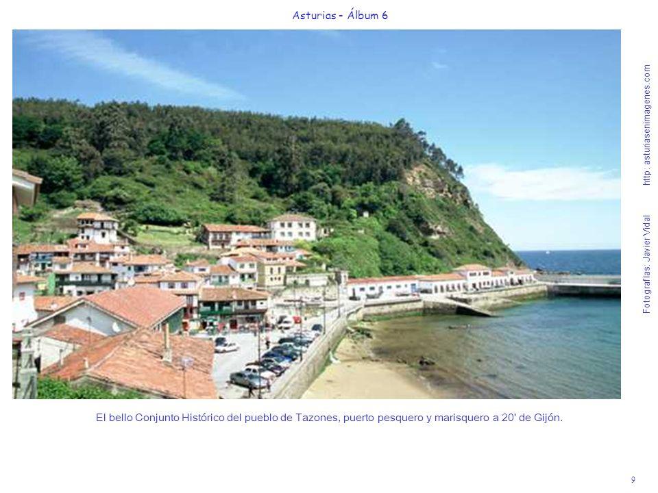 9 Asturias - Álbum 6 Fotografías: Javier Vidal http: asturiasenimagenes.com El bello Conjunto Histórico del pueblo de Tazones, puerto pesquero y maris