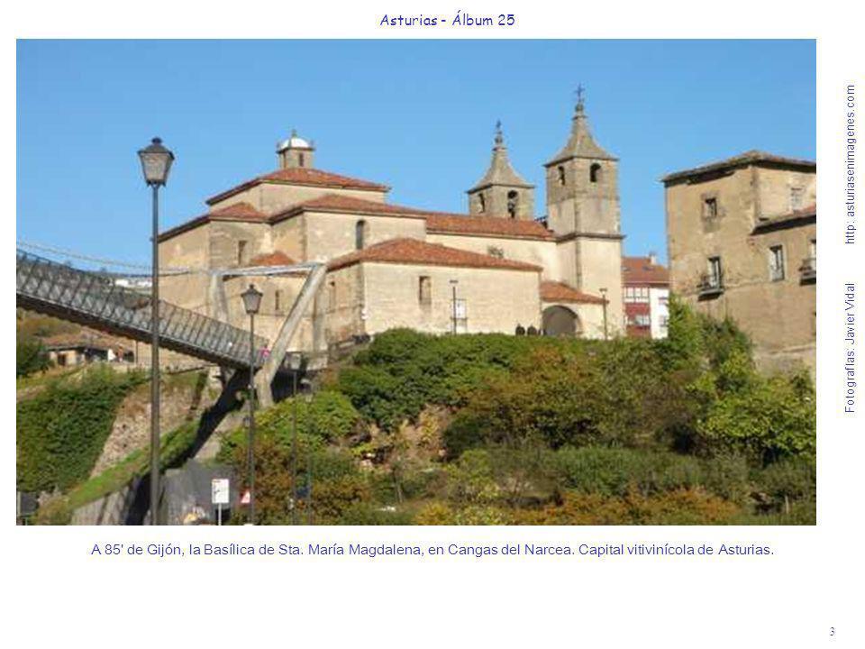 3 Asturias - Álbum 25 Fotografías: Javier Vidal http: asturiasenimagenes.com A 85' de Gijón, la Basílica de Sta. María Magdalena, en Cangas del Narcea