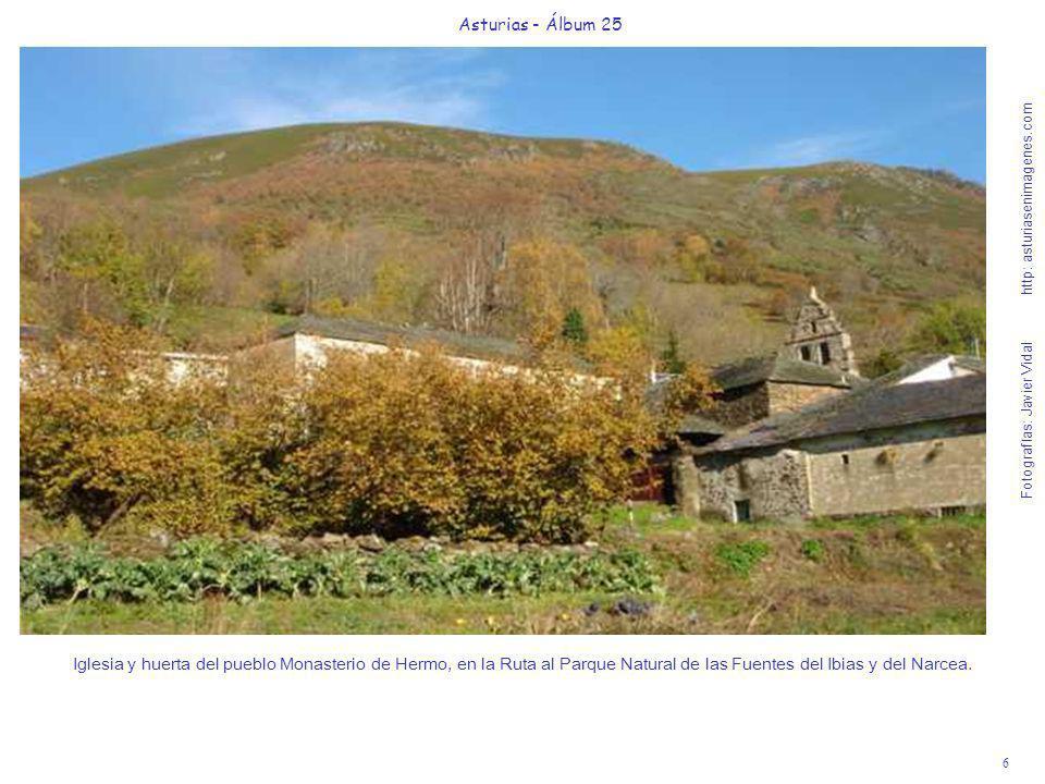 6 Asturias - Álbum 25 Fotografías: Javier Vidal http: asturiasenimagenes.com Iglesia y huerta del pueblo Monasterio de Hermo, en la Ruta al Parque Nat
