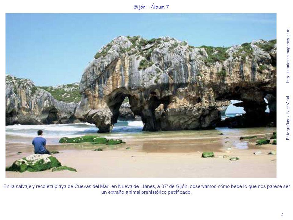 2 Gijón - Álbum 7 Fotografías: Javier Vidal http: asturiasenimagenes.com En la salvaje y recoleta playa de Cuevas del Mar, en Nueva de Llanes, a 37' d