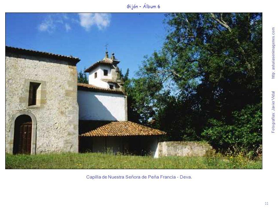 11 Gijón - Álbum 6 Fotografías: Javier Vidal http: asturiasenimagenes.com Capilla de Nuestra Señora de Peña Francia - Deva.