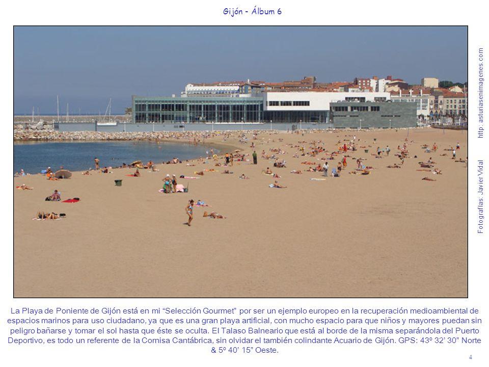 4 Gijón - Álbum 6 Fotografías: Javier Vidal http: asturiasenimagenes.com La Playa de Poniente de Gijón está en mi Selección Gourmet por ser un ejemplo