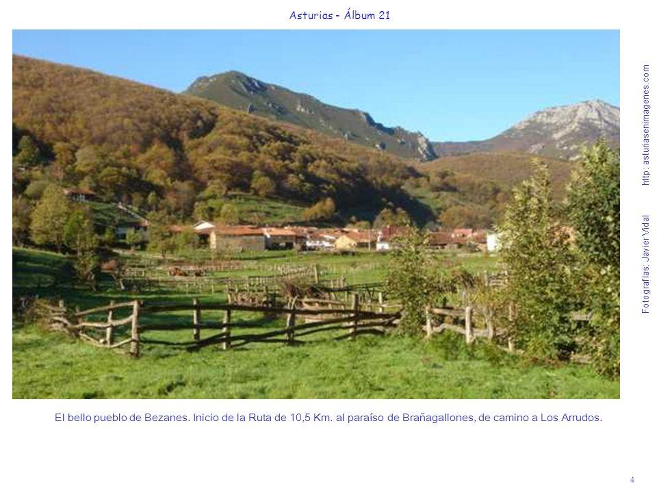 4 Asturias - Álbum 21 Fotografías: Javier Vidal http: asturiasenimagenes.com El bello pueblo de Bezanes. Inicio de la Ruta de 10,5 Km. al paraíso de B