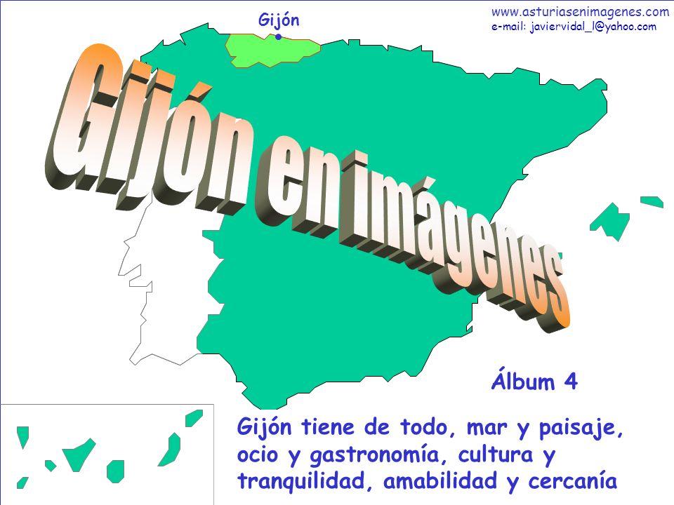 1 Gijón - Álbum 4 Gijón Gijón tiene de todo, mar y paisaje, ocio y gastronomía, cultura y tranquilidad, amabilidad y cercanía Álbum 4 www.asturiasenim