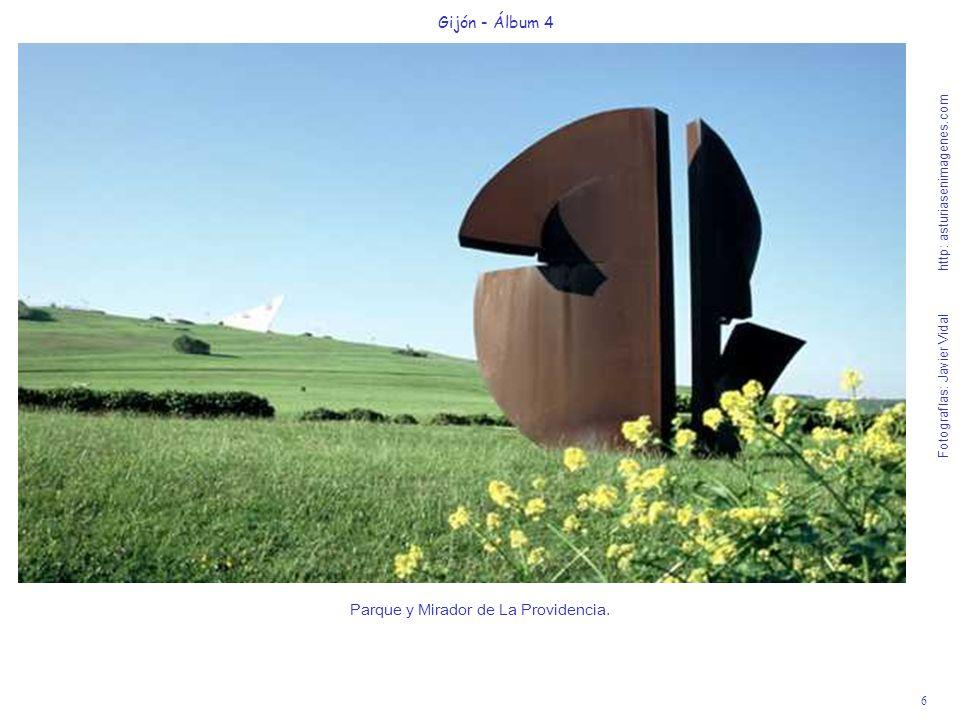 6 Gijón - Álbum 4 Fotografías: Javier Vidal http: asturiasenimagenes.com Parque y Mirador de La Providencia.