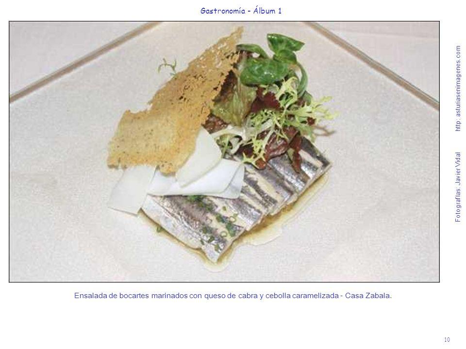 10 Gastronomía - Álbum 1 Fotografías: Javier Vidal http: asturiasenimagenes.com Ensalada de bocartes marinados con queso de cabra y cebolla carameliza