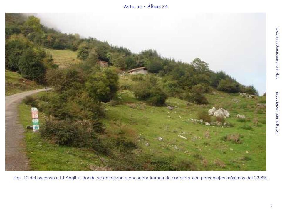 5 Asturias - Álbum 24 Fotografías: Javier Vidal http: asturiasenimagenes.com Km. 10 del ascenso a El Angliru, donde se empiezan a encontrar tramos de