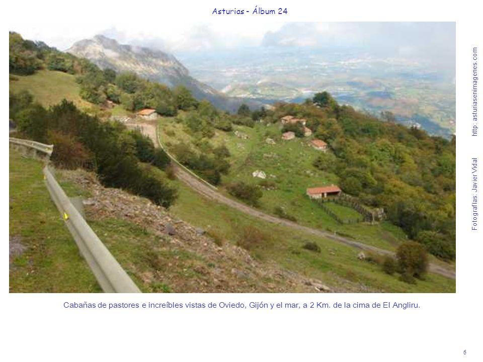 6 Asturias - Álbum 24 Fotografías: Javier Vidal http: asturiasenimagenes.com Cabañas de pastores e increíbles vistas de Oviedo, Gijón y el mar, a 2 Km