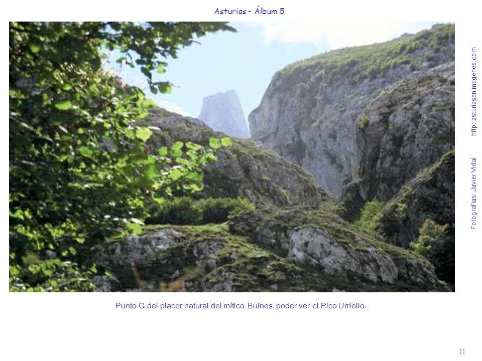 11 Asturias - Álbum 5 Fotografías: Javier Vidal http: asturiasenimagenes.com Punto G del placer natural del mítico Bulnes, poder ver el Pico Urriello.