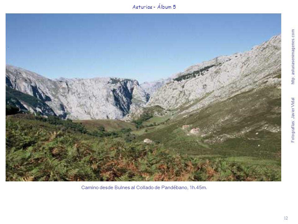12 Asturias - Álbum 5 Fotografías: Javier Vidal http: asturiasenimagenes.com Camino desde Bulnes al Collado de Pandébano, 1h.45m.