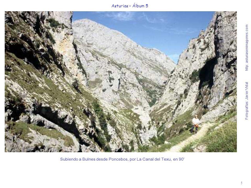 5 Asturias - Álbum 5 Fotografías: Javier Vidal http: asturiasenimagenes.com Subiendo a Bulnes desde Poncebos, por La Canal del Texu, en 90'