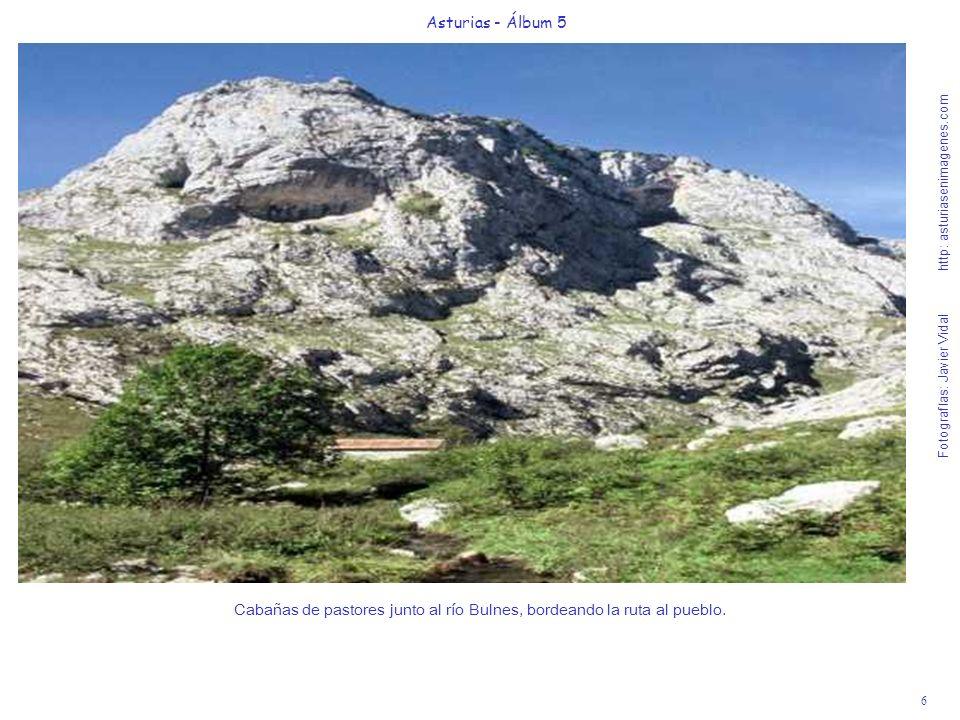 6 Asturias - Álbum 5 Fotografías: Javier Vidal http: asturiasenimagenes.com Cabañas de pastores junto al río Bulnes, bordeando la ruta al pueblo.