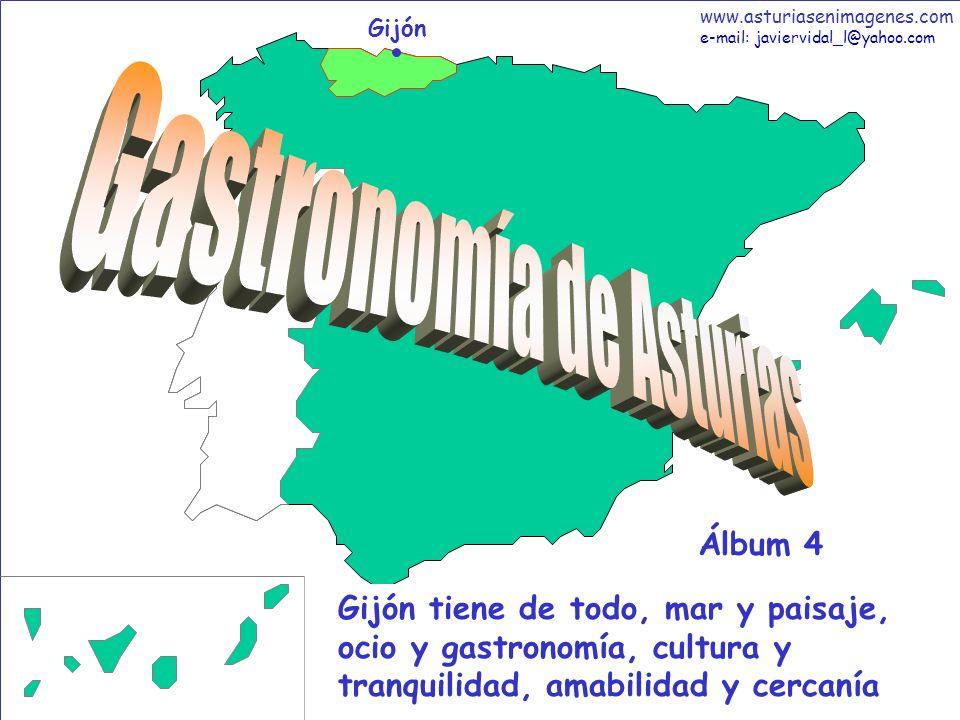 1 Gastronomía - Álbum 4 Gijón Gijón tiene de todo, mar y paisaje, ocio y gastronomía, cultura y tranquilidad, amabilidad y cercanía Álbum 4 www.asturi