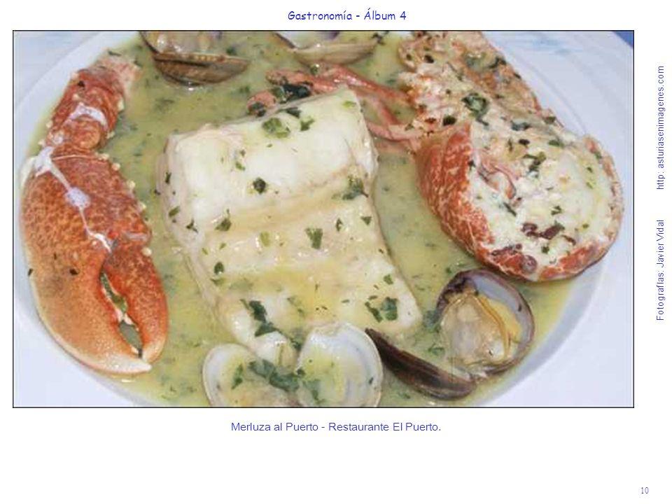 10 Gastronomía - Álbum 4 Fotografías: Javier Vidal http: asturiasenimagenes.com Merluza al Puerto - Restaurante El Puerto.