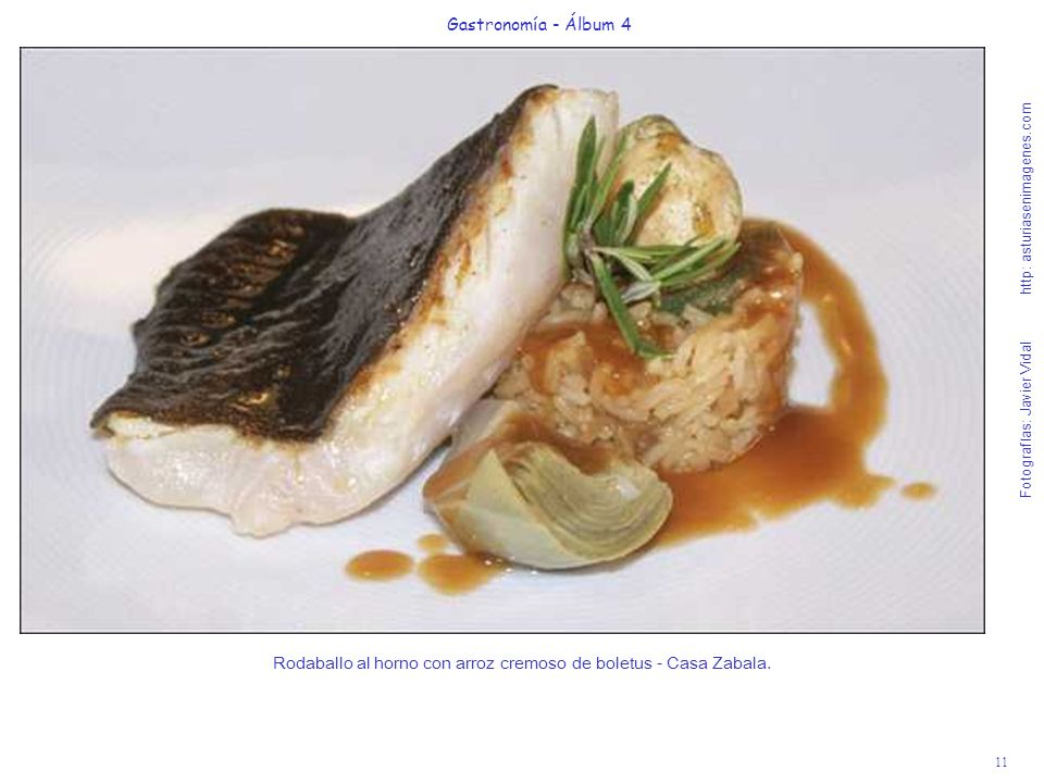 11 Gastronomía - Álbum 4 Fotografías: Javier Vidal http: asturiasenimagenes.com Rodaballo al horno con arroz cremoso de boletus - Casa Zabala.