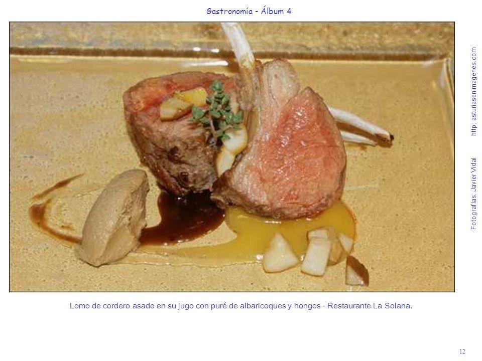 12 Gastronomía - Álbum 4 Fotografías: Javier Vidal http: asturiasenimagenes.com Lomo de cordero asado en su jugo con puré de albaricoques y hongos - R