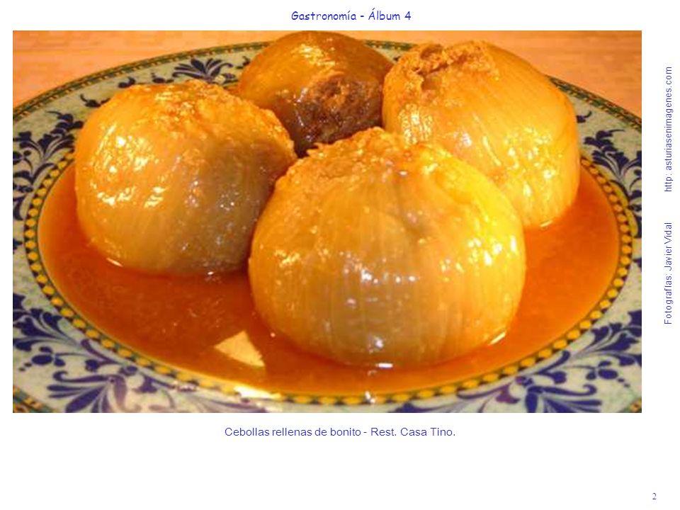 2 Gastronomía - Álbum 4 Fotografías: Javier Vidal http: asturiasenimagenes.com Cebollas rellenas de bonito - Rest. Casa Tino.