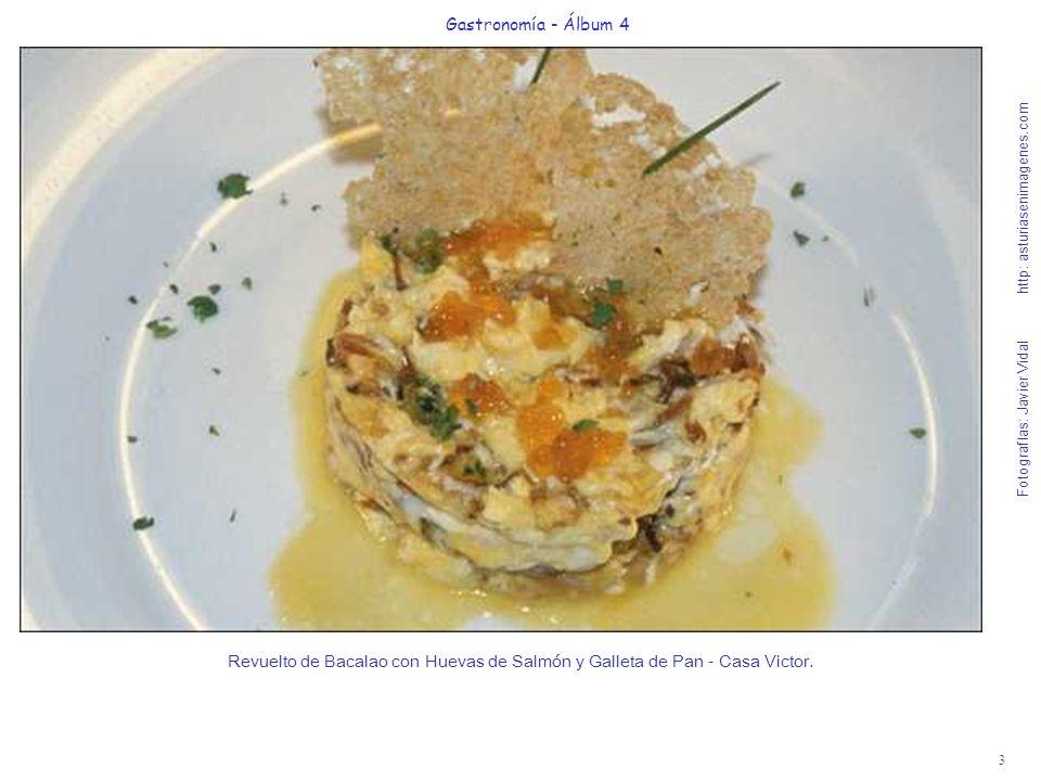 3 Gastronomía - Álbum 4 Fotografías: Javier Vidal http: asturiasenimagenes.com Revuelto de Bacalao con Huevas de Salmón y Galleta de Pan - Casa Victor