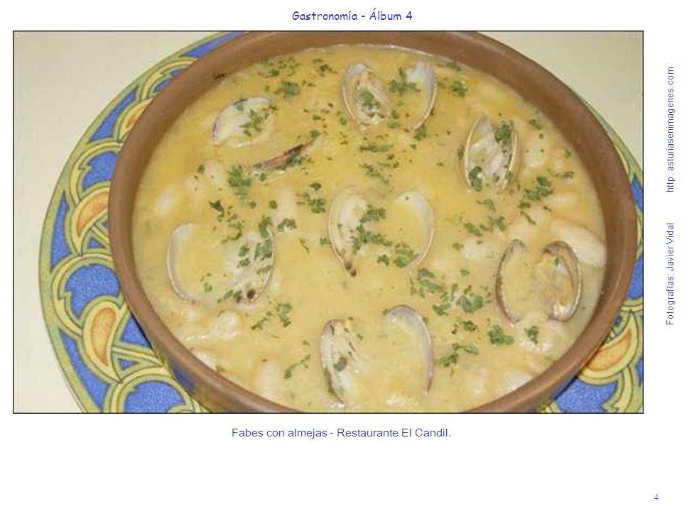 4 Gastronomía - Álbum 4 Fotografías: Javier Vidal http: asturiasenimagenes.com Fabes con almejas - Restaurante El Candil.