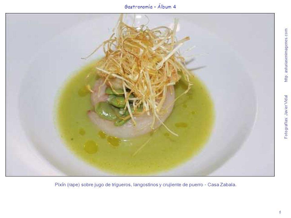 6 Gastronomía - Álbum 4 Fotografías: Javier Vidal http: asturiasenimagenes.com Pixín (rape) sobre jugo de trigueros, langostinos y crujiente de puerro