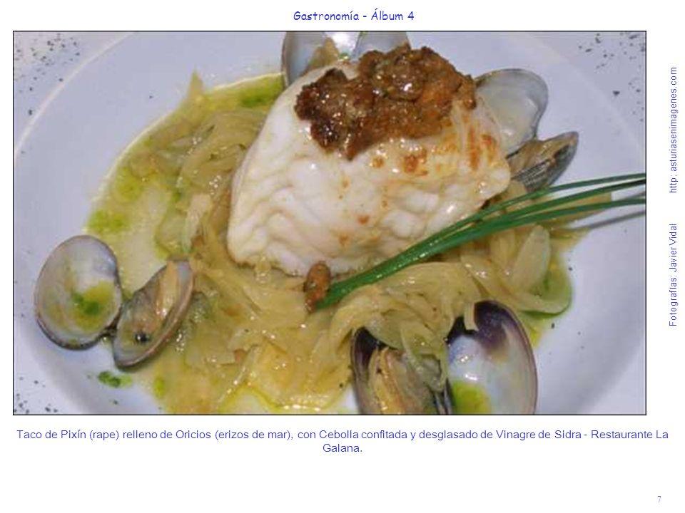 7 Gastronomía - Álbum 4 Fotografías: Javier Vidal http: asturiasenimagenes.com Taco de Pixín (rape) relleno de Oricios (erizos de mar), con Cebolla co
