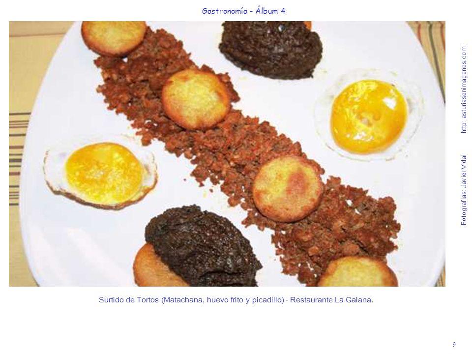 9 Gastronomía - Álbum 4 Fotografías: Javier Vidal http: asturiasenimagenes.com Surtido de Tortos (Matachana, huevo frito y picadillo) - Restaurante La