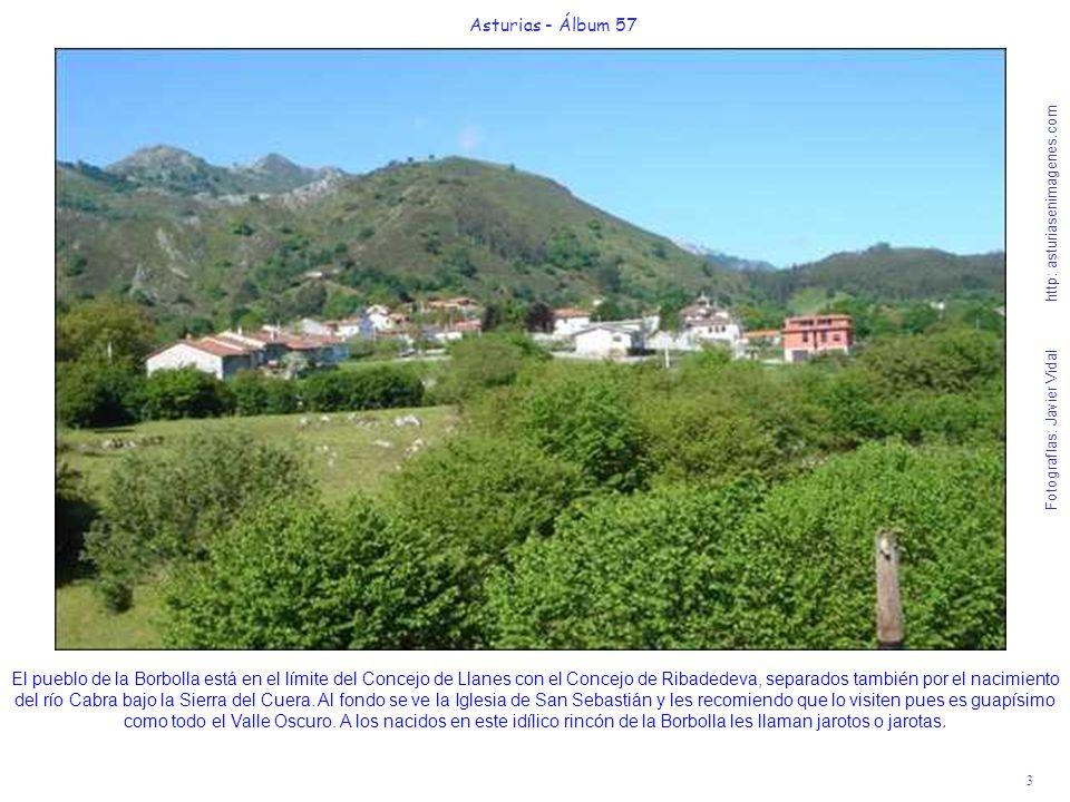 3 Asturias - Álbum 57 Fotografías: Javier Vidal http: asturiasenimagenes.com El pueblo de la Borbolla está en el límite del Concejo de Llanes con el C