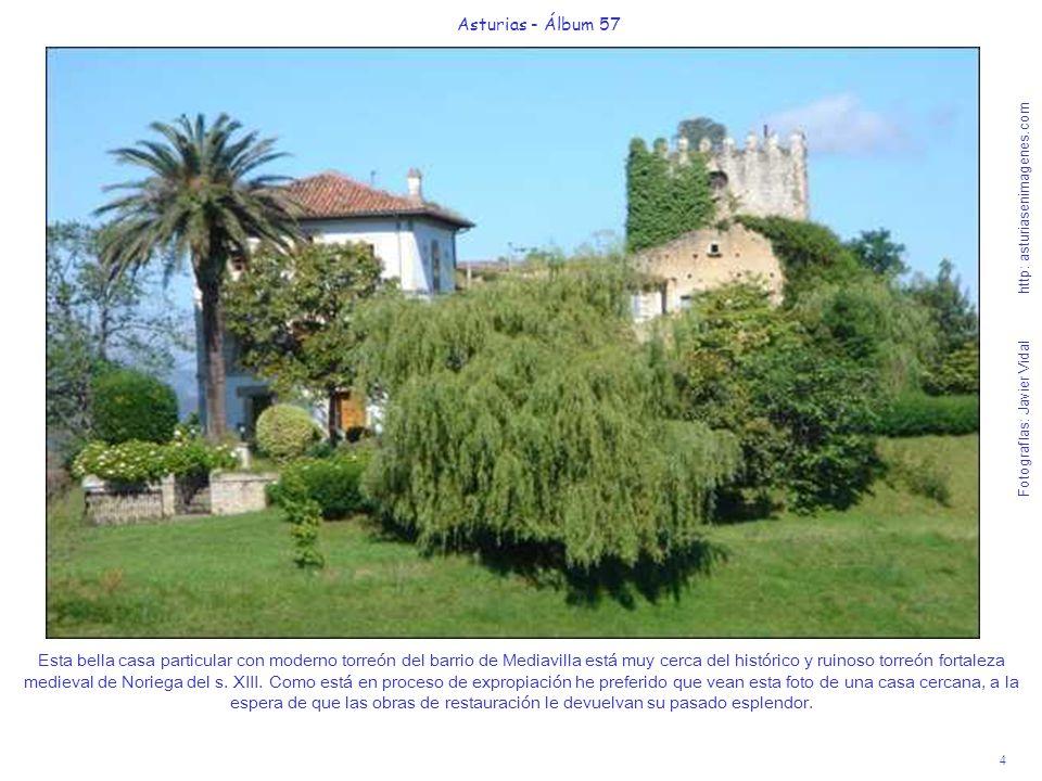 4 Asturias - Álbum 57 Fotografías: Javier Vidal http: asturiasenimagenes.com Esta bella casa particular con moderno torreón del barrio de Mediavilla e