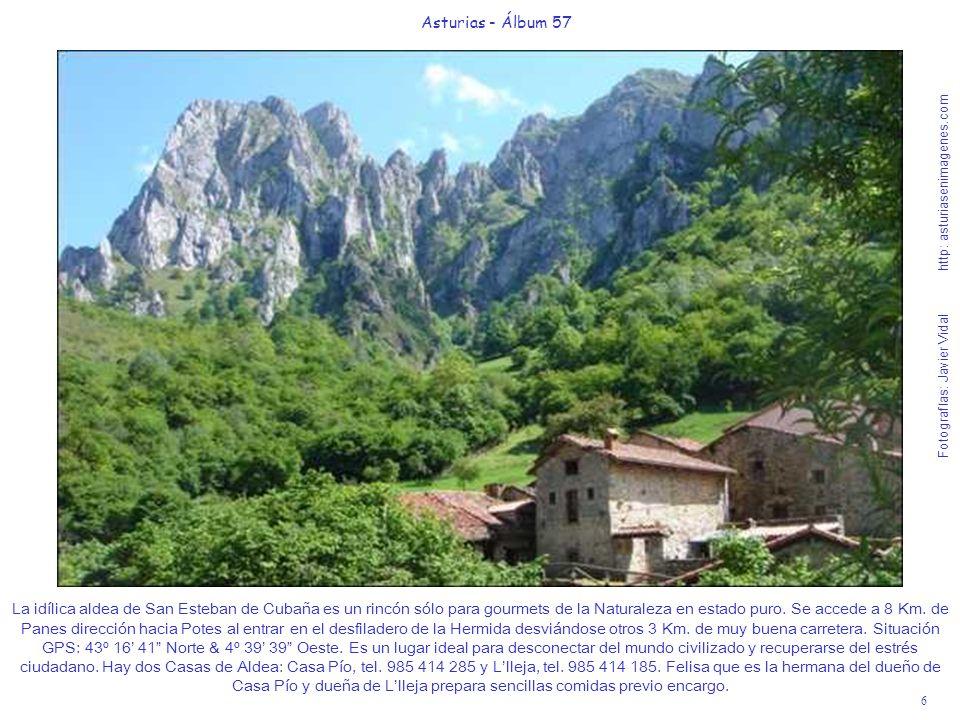 6 Asturias - Álbum 57 Fotografías: Javier Vidal http: asturiasenimagenes.com La idílica aldea de San Esteban de Cubaña es un rincón sólo para gourmets