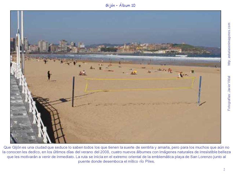 2 Gijón - Álbum 10 Fotografías: Javier Vidal http: asturiasenimagenes.com Que Gijón es una ciudad que seduce lo saben todos los que tienen la suerte d