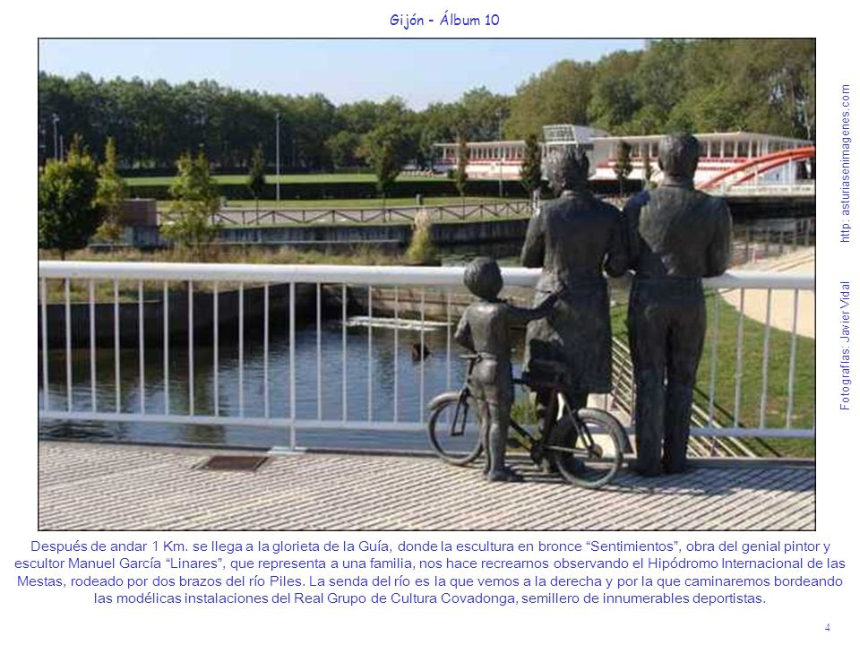 4 Gijón - Álbum 10 Fotografías: Javier Vidal http: asturiasenimagenes.com Después de andar 1 Km. se llega a la glorieta de la Guía, donde la escultura