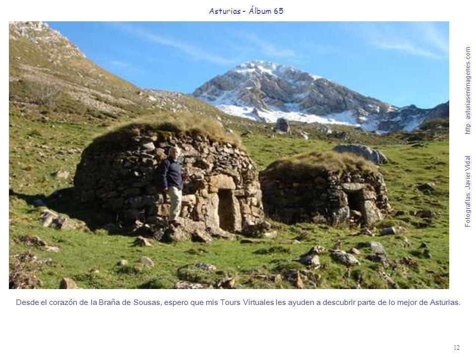12 Asturias - Álbum 65 Fotografías: Javier Vidal http: asturiasenimagenes.com Desde el corazón de la Braña de Sousas, espero que mis Tours Virtuales l