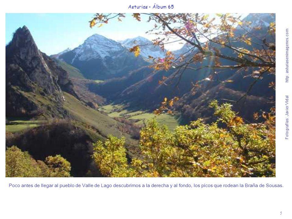 6 Asturias - Álbum 65 Fotografías: Javier Vidal http: asturiasenimagenes.com Iniciamos la Ruta en Valle de Lago, hacia la Braña de Sousas, 2h30 (ida y vuelta), cruzando el río Valle y dejando la iglesia a nuestra derecha.