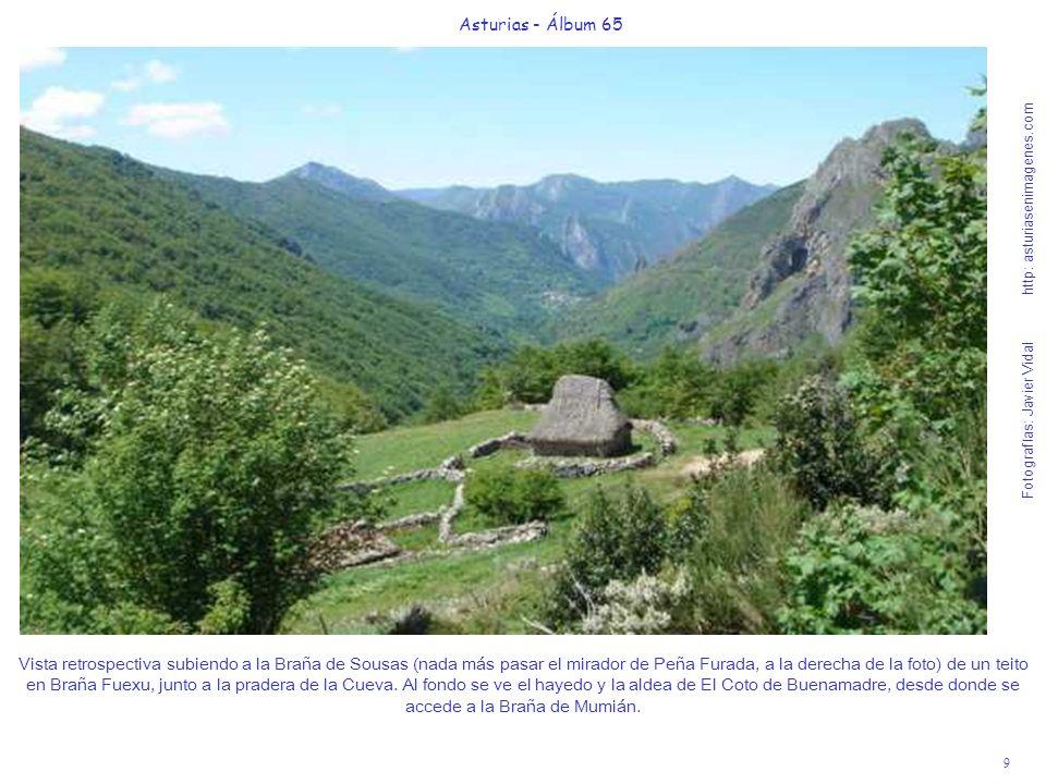 10 Asturias - Álbum 65 Fotografías: Javier Vidal http: asturiasenimagenes.com Hemos llegado en 1h.30 al Punto G del placer natural de la Braña de Sousas, bajo los 1.874 m del Altu l Muñón.