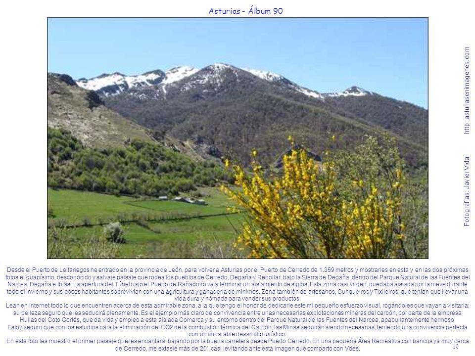 10 Asturias - Álbum 90 Fotografías: Javier Vidal http: asturiasenimagenes.com Desde el Puerto de Leitariegos he entrado en la provincia de León, para