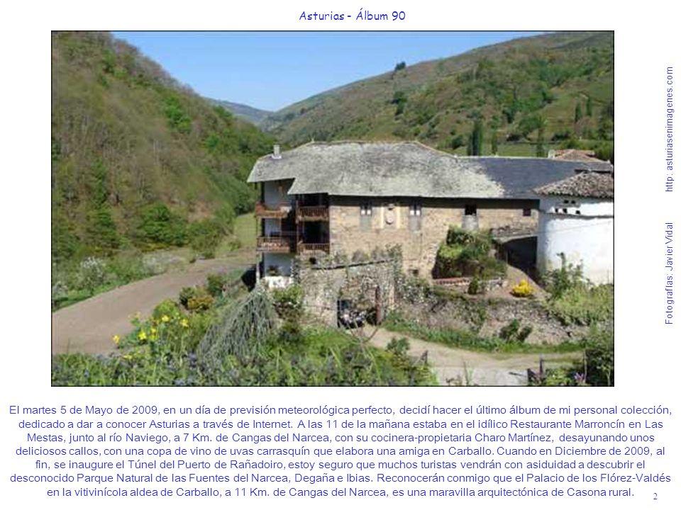 2 Asturias - Álbum 90 Fotografías: Javier Vidal http: asturiasenimagenes.com El martes 5 de Mayo de 2009, en un día de previsión meteorológica perfect